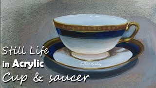 Still Life in Acrylic : How to Paint Cup and Saucer