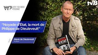 """VYP – Alexis de Dieuleveult – """"Noyade d'état, la mort de Philippe de Dieuleveult"""" – Ed. Ballan"""