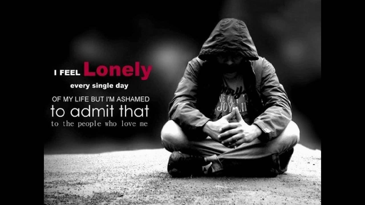 I Feel Alone Quotes Feeling Lonely Quotes  Lonely Quotes  Youtube