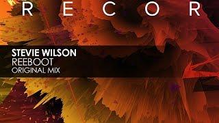 Stevie Wilson - ReeBoot (Original Mix)
