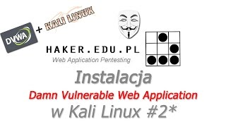#2.2 Damn Vulnerable Web Application w Kali Linux 2016.1  | (OPCJONALNIE)