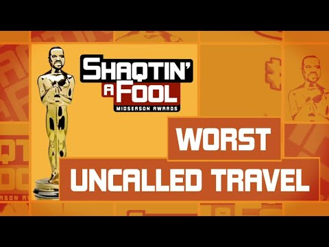 Shaqtin' A Fool Midseason Awards: Worst Uncalled Travel