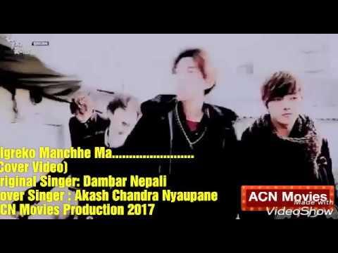 Bigreko Manchhe Ma [बिग्रेको मान्छे म (Originally By Dambar Nepali Cover Video by Akash Chandra)](1)