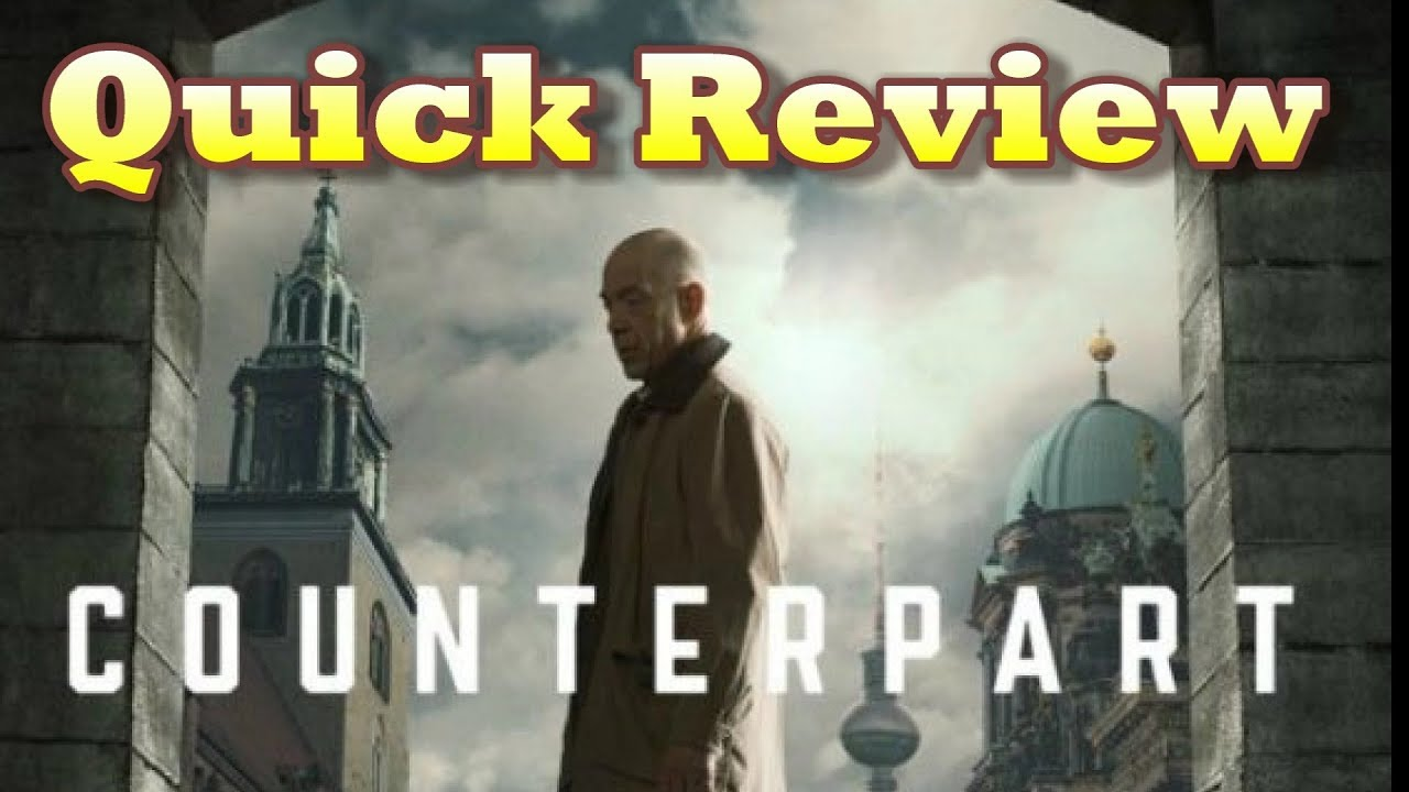 Download Quick Review - Counterpart Season 1