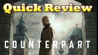 Quick Review - Counterpart Season 1