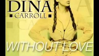 Watch Dina Carroll Without Love video