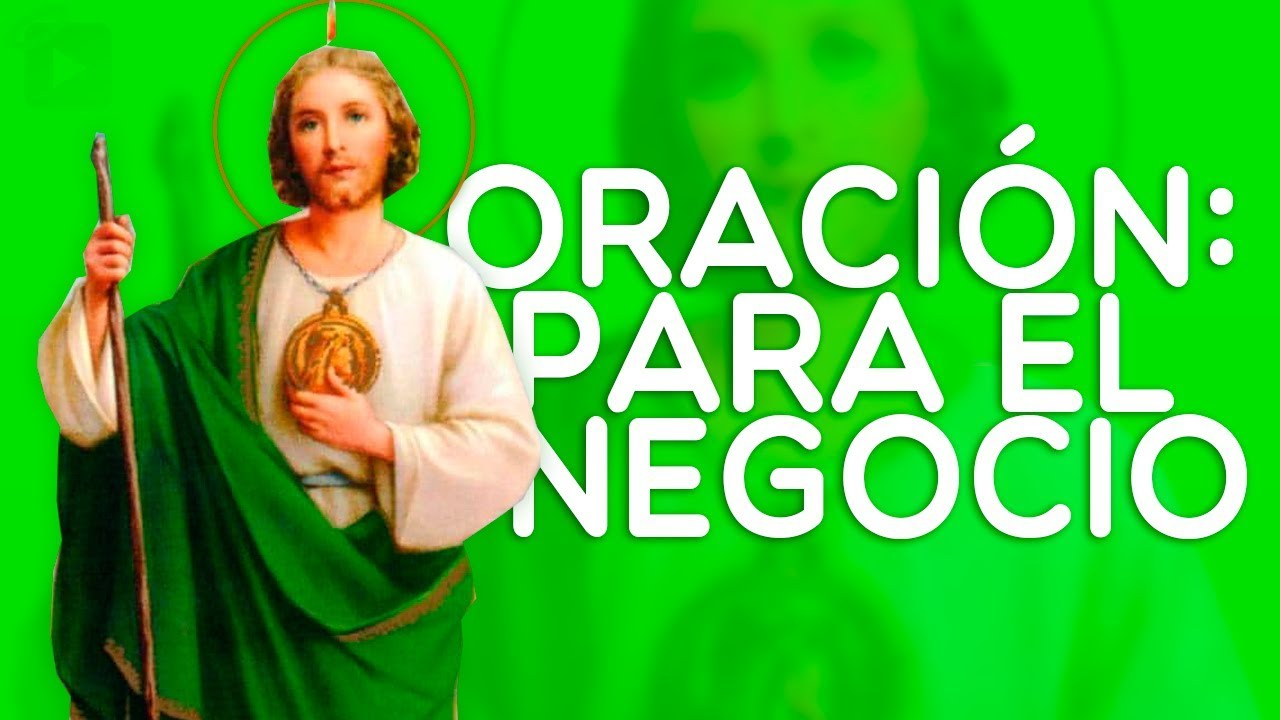 Oracion A San Judas Tadeo Para El Negocio Youtube
