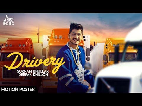 Drivery ( Motion Poster) | Gurnam Bhullar Co Deepak Dhillon  | New Punjabi Songs 2017