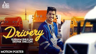 Drivery ( Motion Poster) | Gurnam Bhullar Co Deepak Dhillon  | New Punjabi Songs 2017
