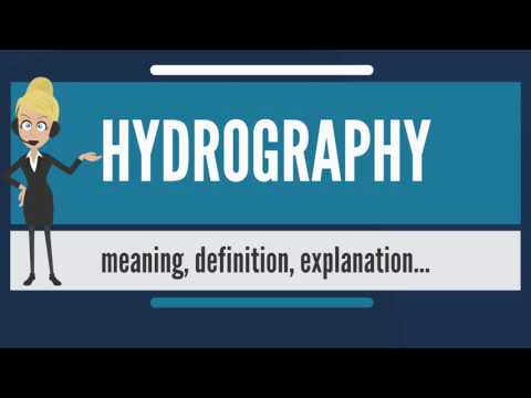 What is HYDROGRAPHY? What does HYDROGRAPHY mean? HYDROGRAPHY meaning, definition & explanation