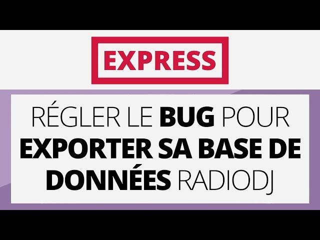 Créer sa radio EXPRESS - Tutoriel - Régler le BUG pour exporter sa base de données RadioDJ