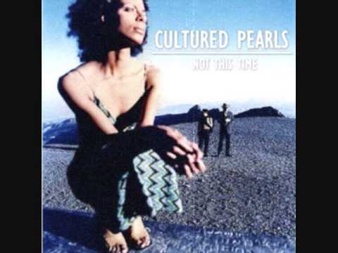 Cultured Pearls - Not This Time