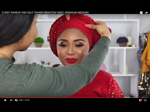CLIENT MAKEUP AND GELE TRANSFORMATION VIDEO /NIGERIAN WEDDING