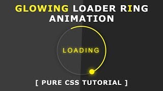 Glowing Loader Ring Animation - Pure CSS Animation Effects - How To Create CSS3 Spinning Preloader