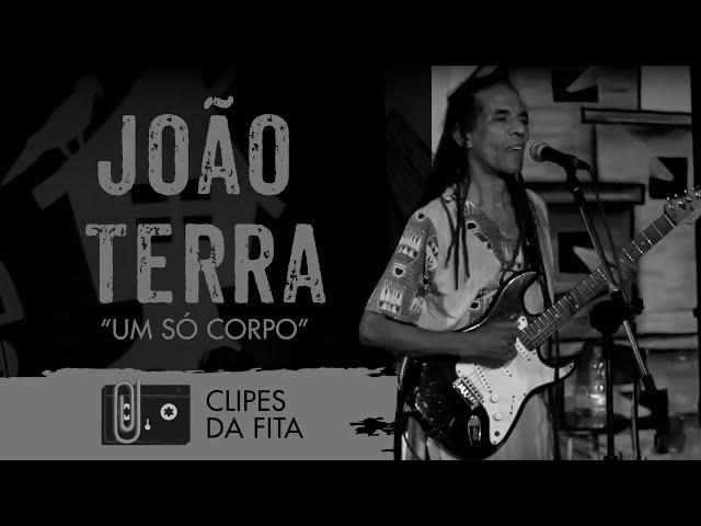 João Terra - Um só corpo