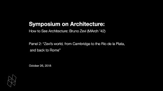 Baixar Symposium on Architecture: How to See Architecture: Bruno Zevi (MArch '42), Panel 2