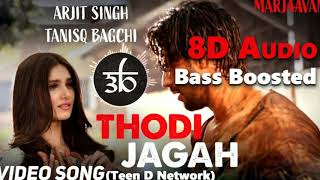 Thodi Jagah | 3D Song | 8D Audio | Bass Boosted | Arijit Singh | Teen D Network.mp3
