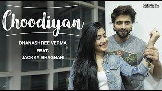 CHOODIYAN   Dhanashree Verma   Jackky Bhagnani