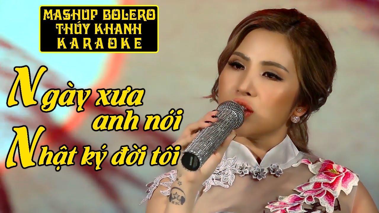 Ngày Xưa Anh Nói & Nhật Ký Đời Tôi Karaoke - Mashup Thúy Khanh Bolero