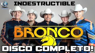 Bronco Indestructible Disco Completo.mp3