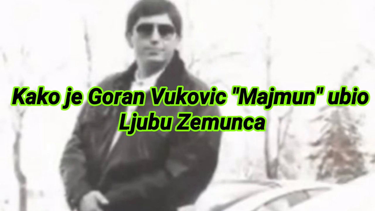 """Kako je Goran Vukovic """"Majmun"""" ubio Ljubu Zemunca? - YouTube"""