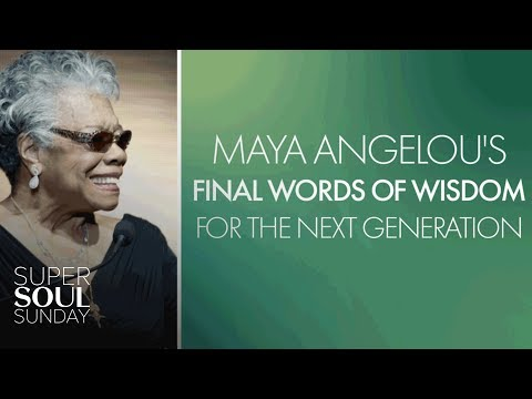 Maya Angelou's Final Words of Wisdom for the Next Generation | SuperSoul Sunday | OWN