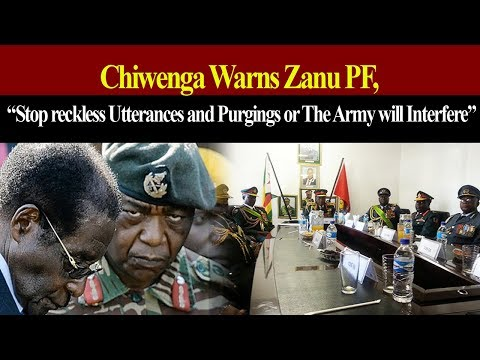 Chiwenga Warns Infiltrated  ZANU PF to Stop Reckless Utterances & Purging or Army will Interfere
