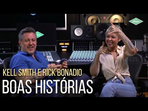 Kell Smith e Rick Bonadio - Boas Histórias  1