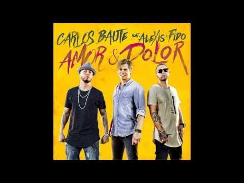 CARLOS BAUTE & ALEXIS & FIDO - Amor & dolor