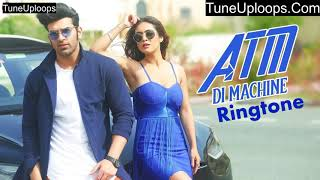 ATM Di Machine New Punjabi Song Ringtone 2019 - Get Free Punjabi Latest Ringtones