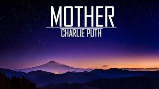 Baixar CHARLIE PUTH - MOTHER (LYRICS)