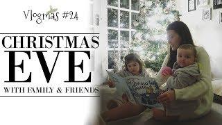 CHRISTMAS EVE!   VLOGMAS #24