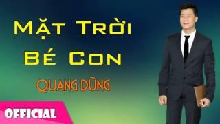 Mặt Trời Bé Con - Quang Dũng [Official Audio]