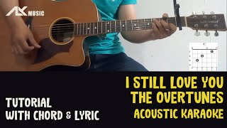 TheOvertunes - I Still Love You [ Acoustic Karaoke with Chord & Lyric ]