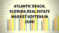Atlantic Beach, Florida real estate market softens in 2019!