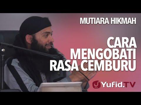 Cara Mengobati Rasa Cemburu - Ustadz DR. Syafiq Riza Basalamah, MA.