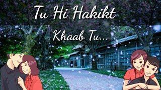 Tu Hi Haqeeqat, Khaab Tu, New, Romantic, Ringtone, Whatsapp status, video, 2019 | Anilg Studio