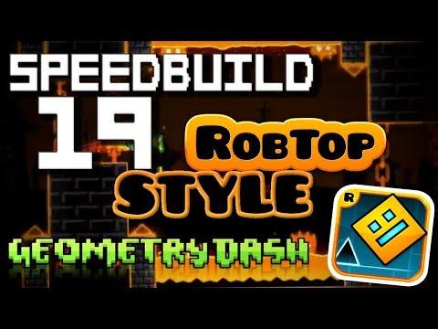 Geometry Dash (2.11) SPEED BUILD #19 ROBTOP STYLE!