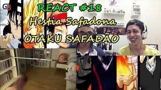Video REACT 18 - ‹HESTIA SAFADONA› ESPECIAL DE 50K (OTAKU SAFADÃO) - GB download MP3, 3GP, MP4, WEBM, AVI, FLV Mei 2018