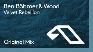 Ben Böhmer & Wood - Velvet Rebellion