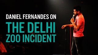 Delhi Zoo Incident - Stand-Up Comedy Daniel Fernandes