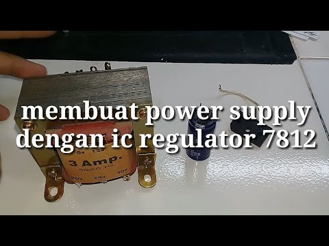 Cara Membuat Power Supply 12 Volt Pakai Ic 7812 Serbaguna Youtube