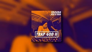 Eminem - Trap God 2 (FULL MIXTAPE)