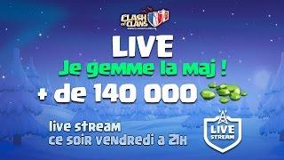 LIVE : Je gemme la maj ! Epic friendly wars ! Du lourd ! Clash of clans