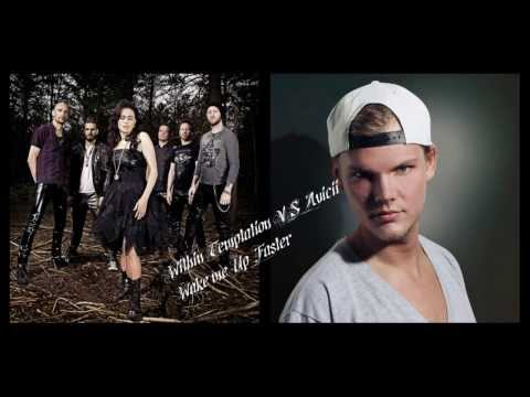 Within Temptation VS Avicii Wake me Up Faster + Download