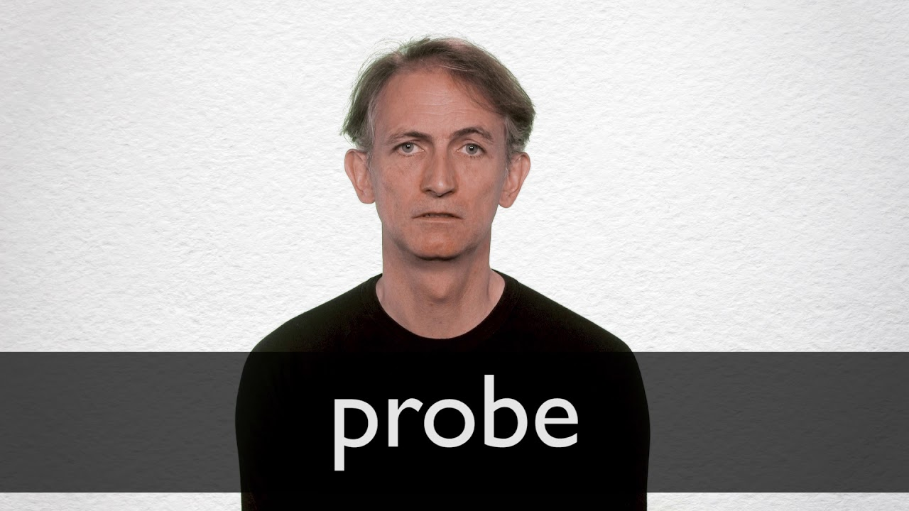 Probe definition and meaning | Collins English Dictionary