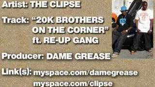 The Clipse - 20K Brothers On The Corner ft. Re-Up Gang