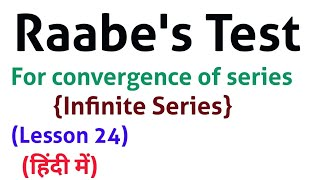 Raabe's test for convergence - In Hindi - Lesson 24 - { Infinie Series}