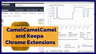 How to Use CamelCamelCamel & Keepa Chrome Extensions to Buy Amazon FBA Products to Resell