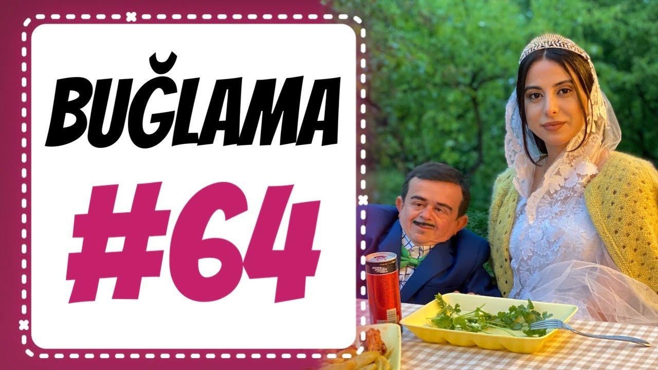 """""""Buğlama"""" #64 Yeni (30.05.2020)"""